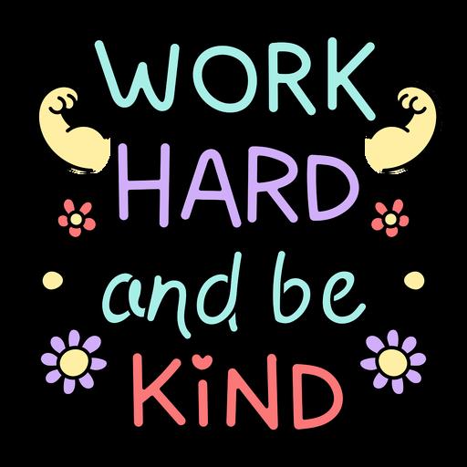 Work hard and be kind badge