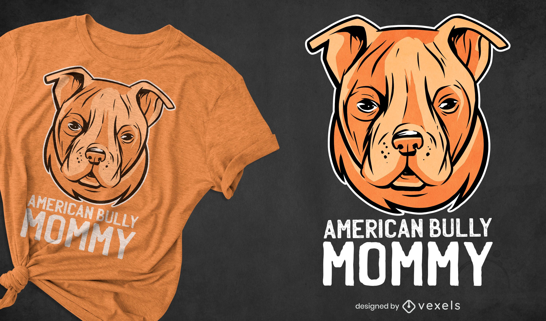 Diseño de camiseta American Bully Mommy