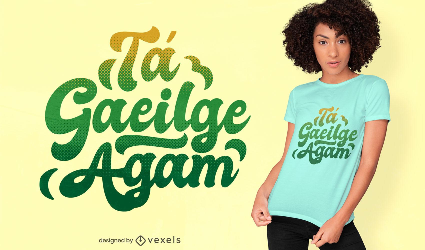 Diseño de camiseta con letras de cita irlandesa