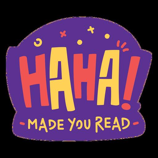 Haha made you read badge
