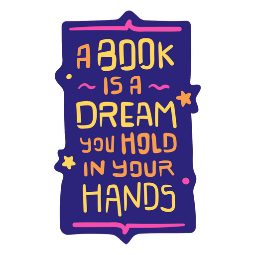 A book is a dream you hold in your hands badge