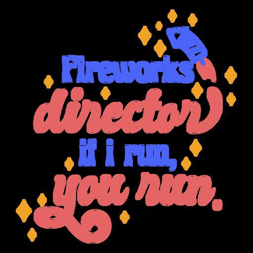 Director de fuegos artificiales si corro, corres insignia