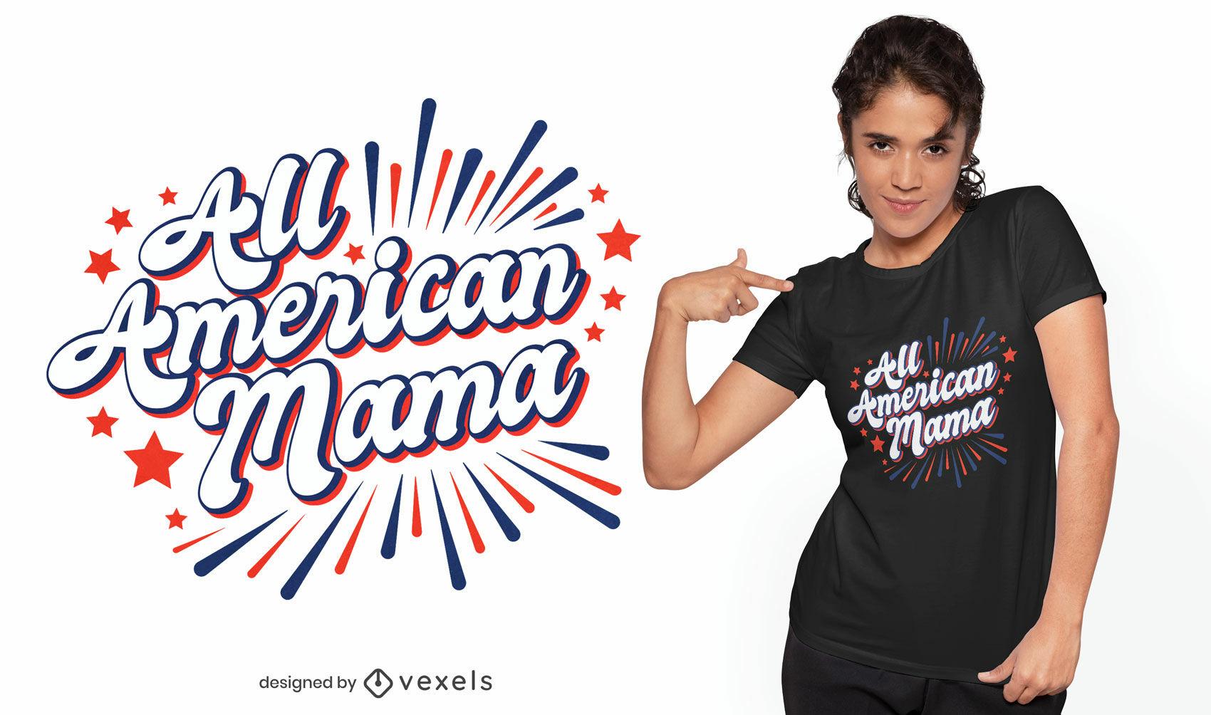 T-shirt mamãe totalmente americana
