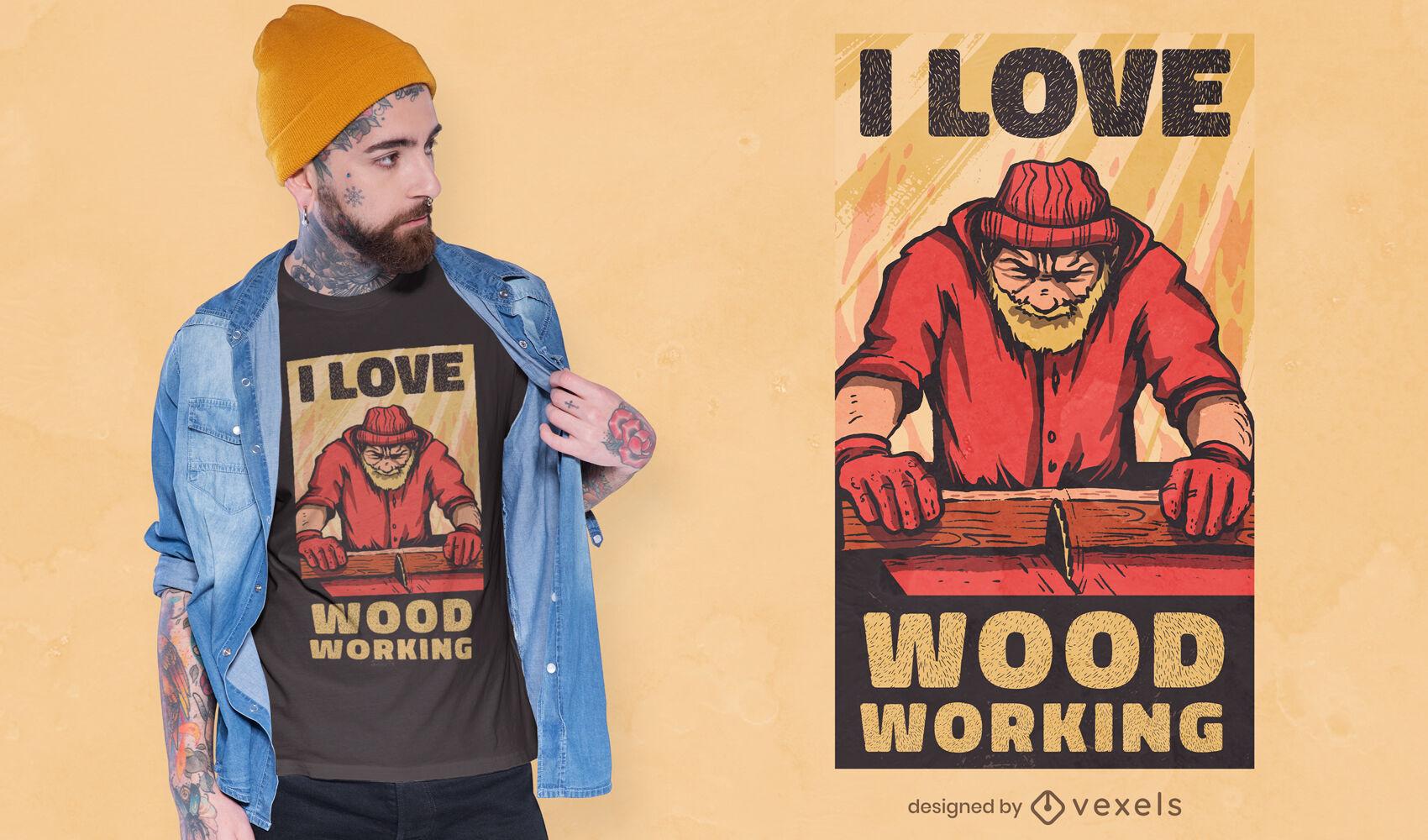 Liebe Holzbearbeitungs-T-Shirt-Design