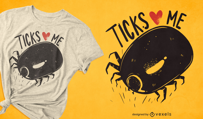 Diseño de camiseta ticks love me