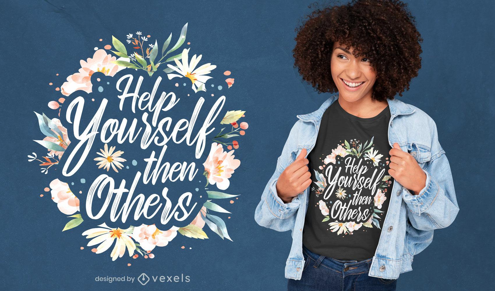 Floral lettering help yourself t-shirt design