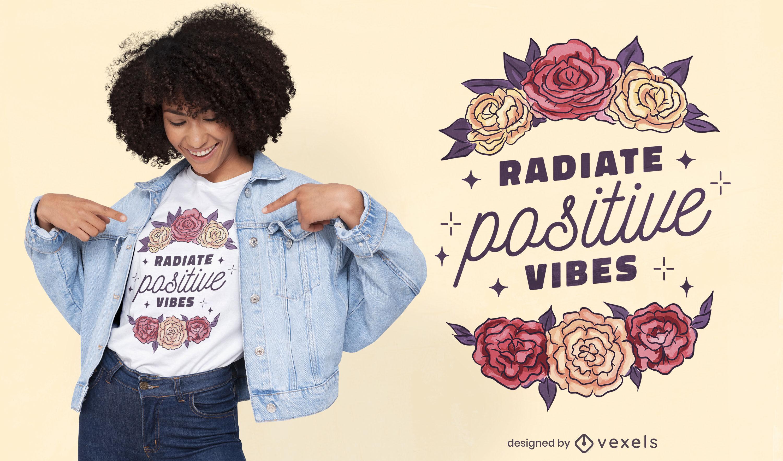 Design de t-shirt de flores com vibrações positivas