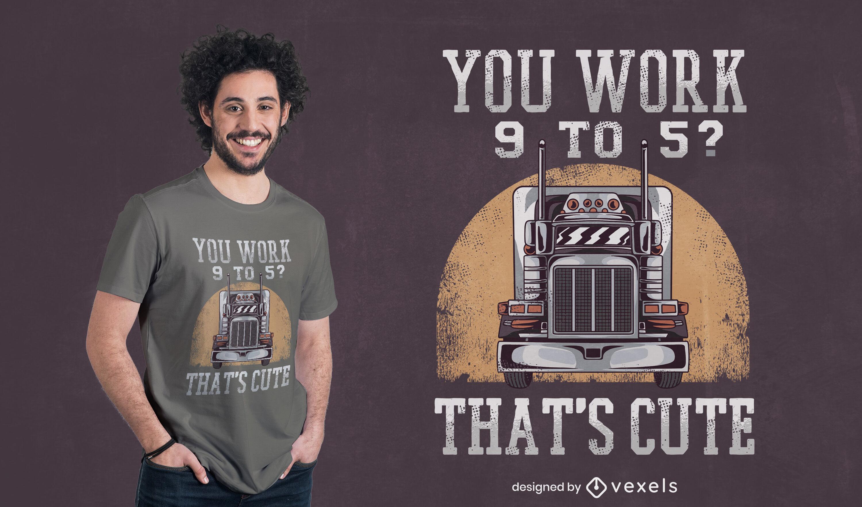 Dise?o de camiseta de cita divertida de trabajo de camionero