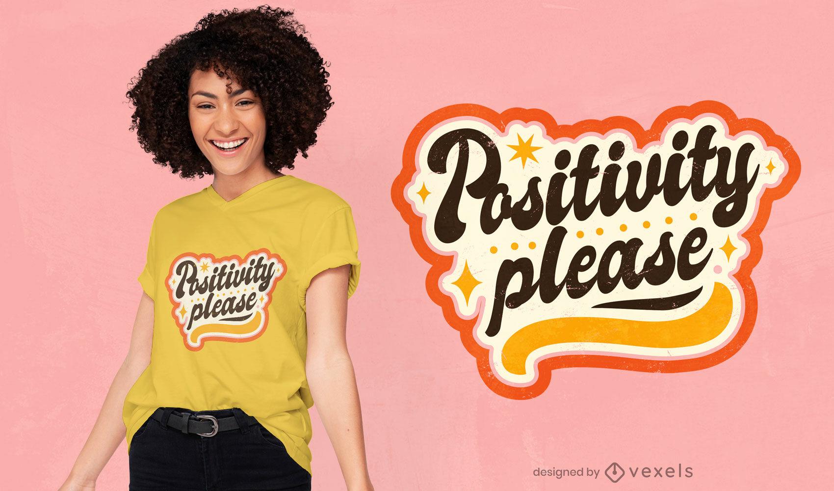 Positividad por favor diseño de camiseta de letras