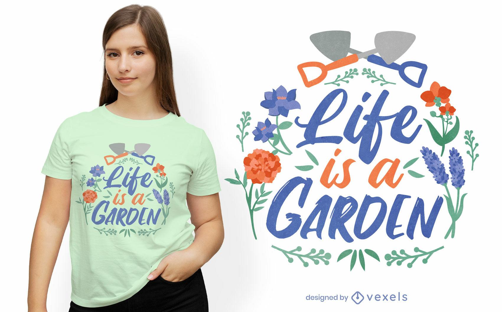La vida es una letra de diseño de camiseta de jardín.