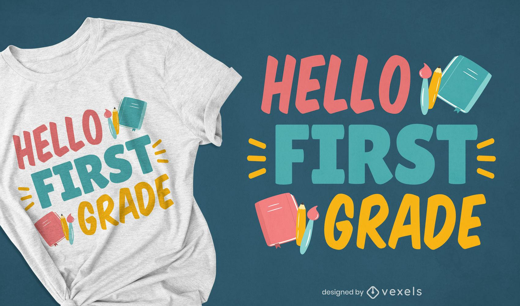 Hola dise?o de camiseta con letras de cita de primer grado