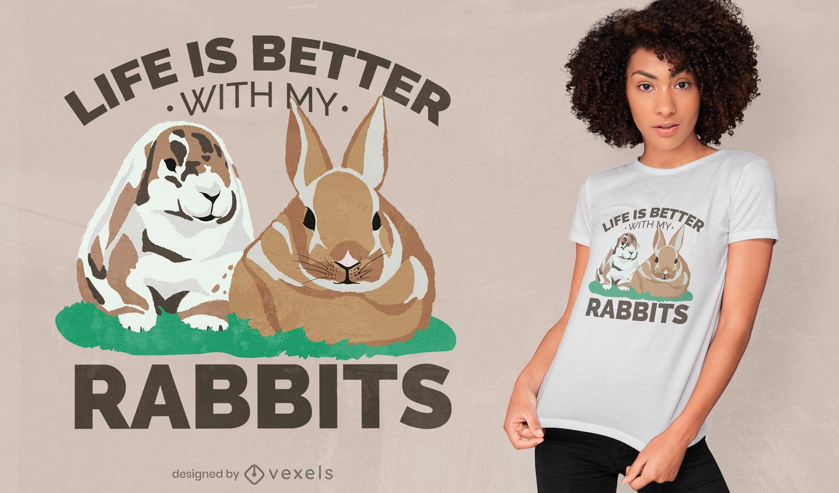 A vida é melhor com o design da minha camiseta dos coelhos