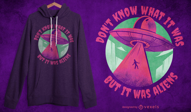 Alien abduction quote t-shirt design