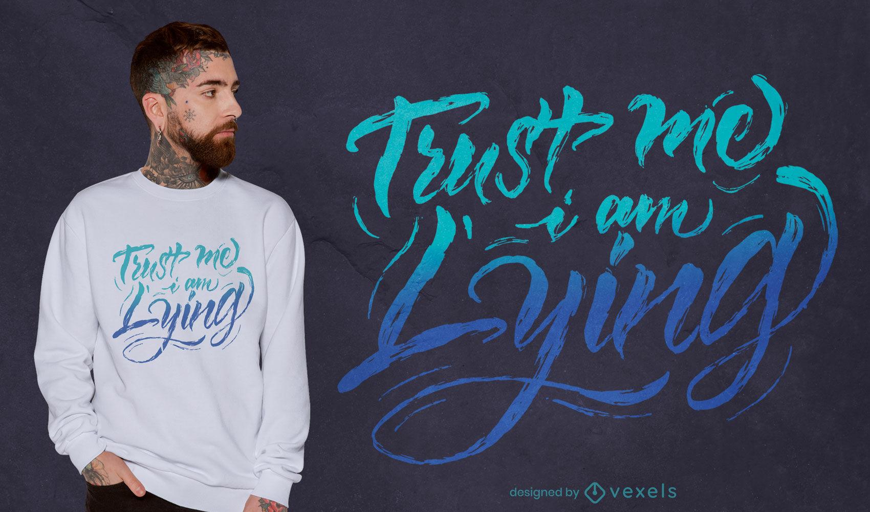 Conf?a en m?, estoy mintiendo dise?o de camiseta con letras
