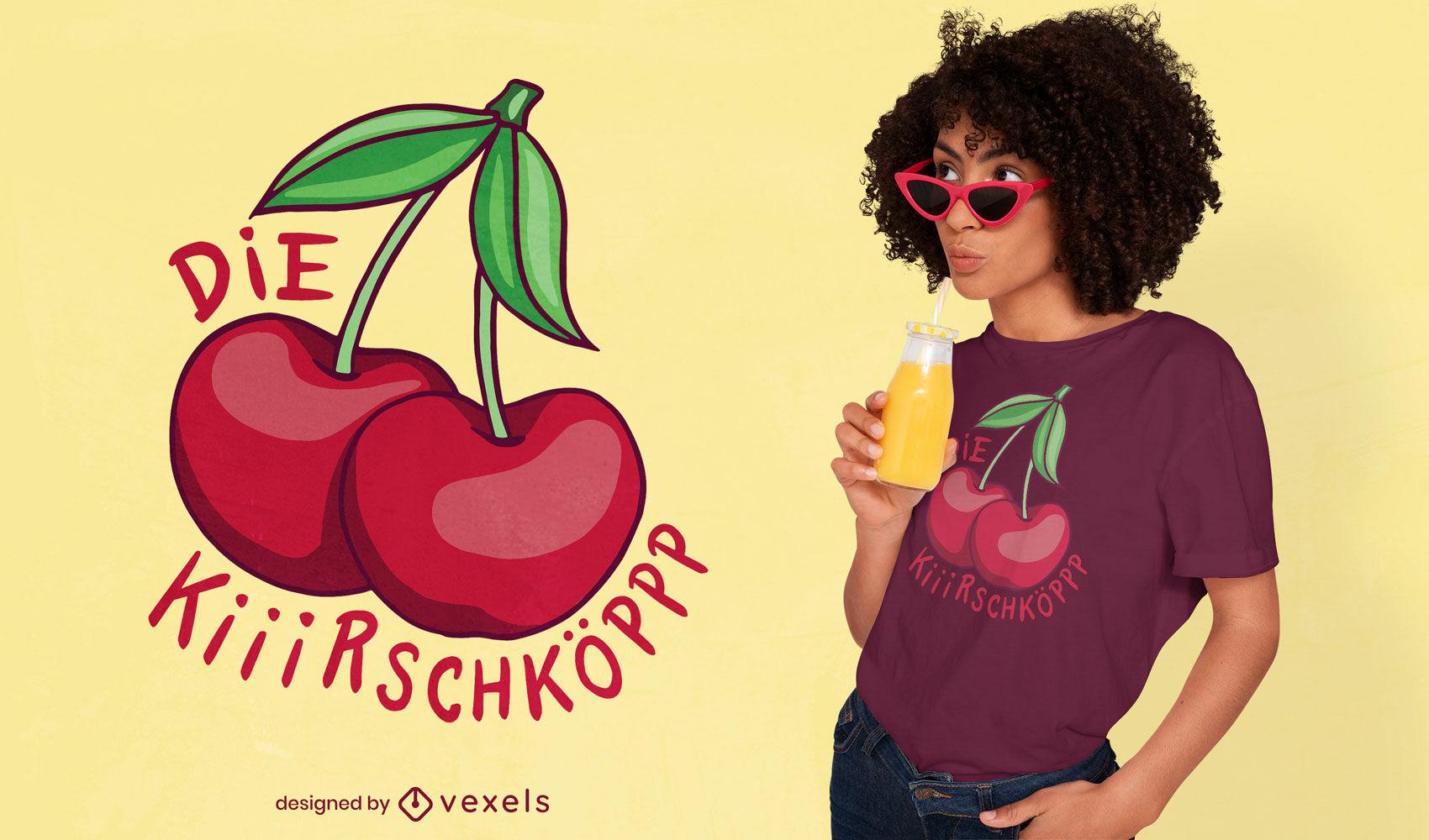 Diseño de camiseta Cherry German quote