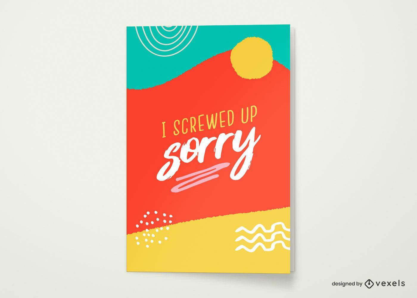 Plantilla de tarjeta de felicitación lo siento arruinada