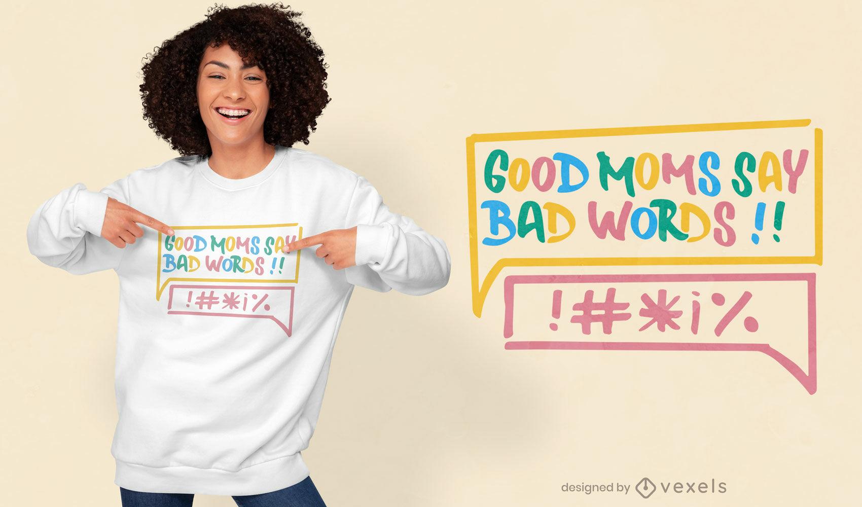 Buena mamá, malas palabras, diseño de camiseta.