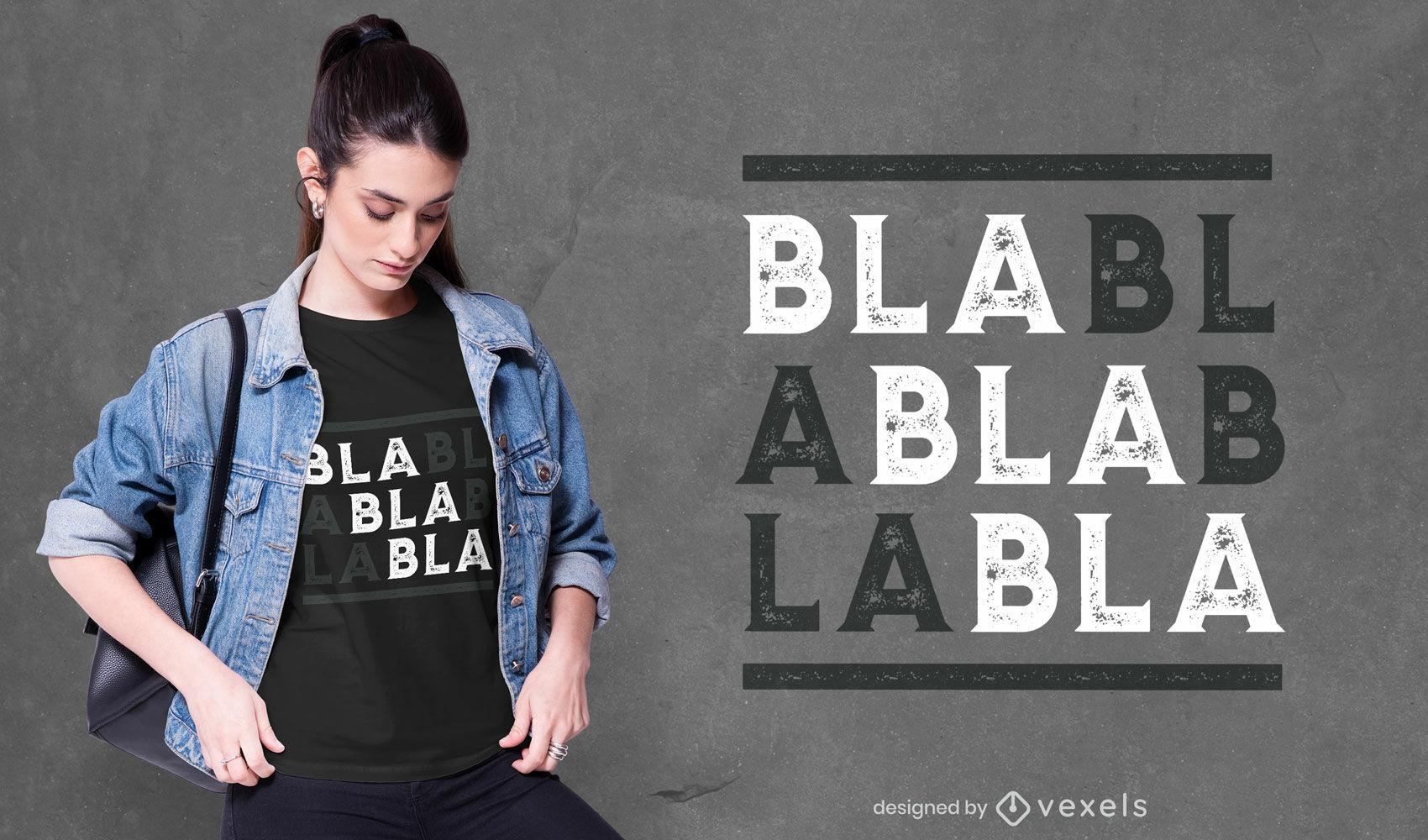 Diseño de camiseta blah blah cita grunge