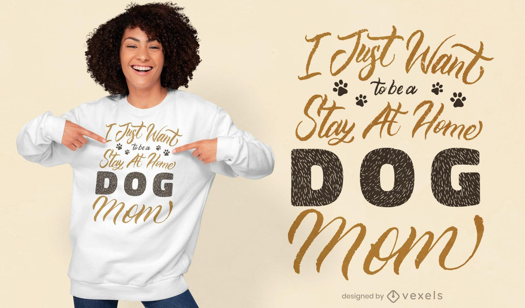 Quédate en casa diseño de cotización de camiseta de mamá perro