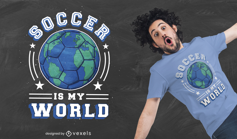 Futebol é o design de camisetas do meu mundo