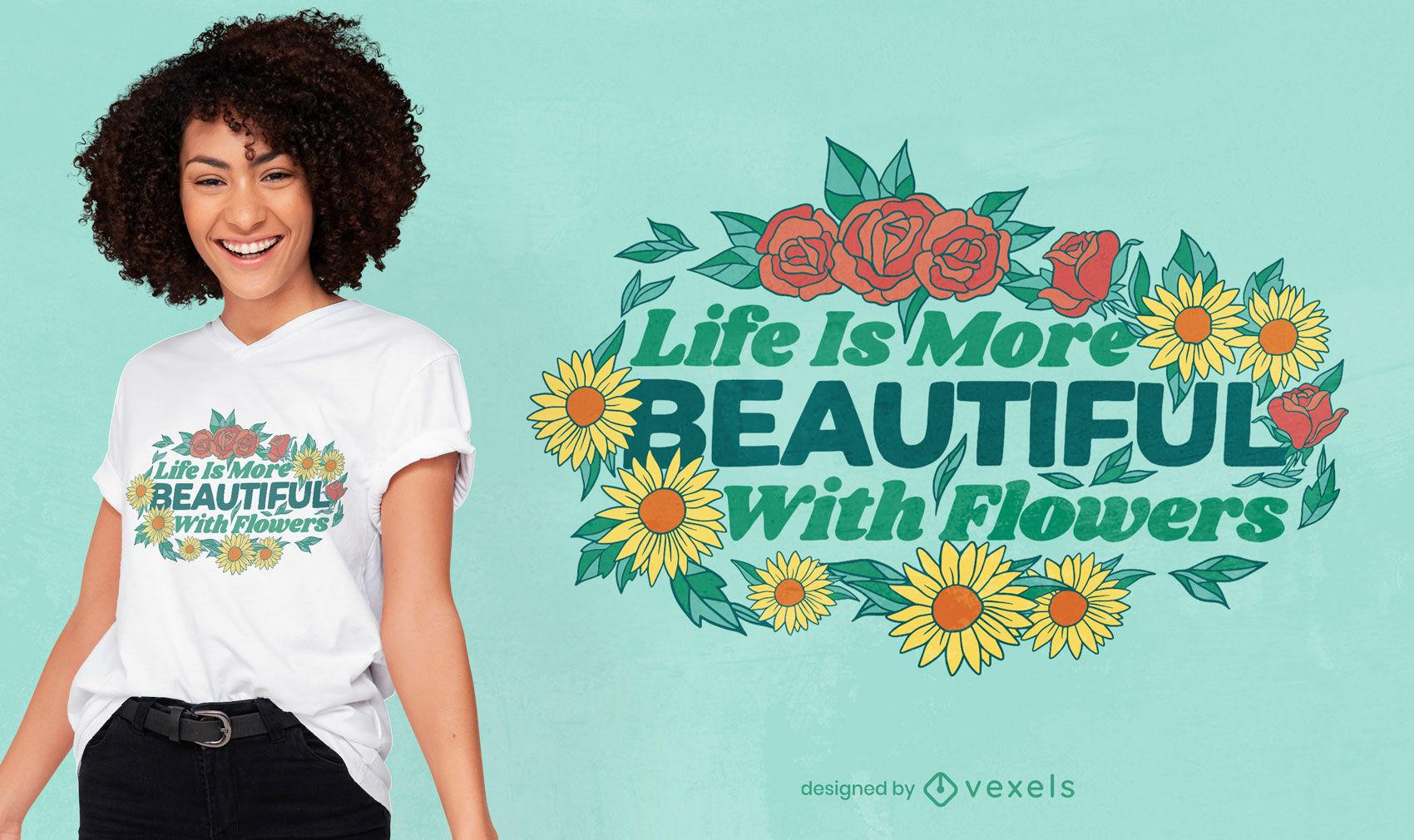 Diseño de camiseta de cita floral de vida hermosa