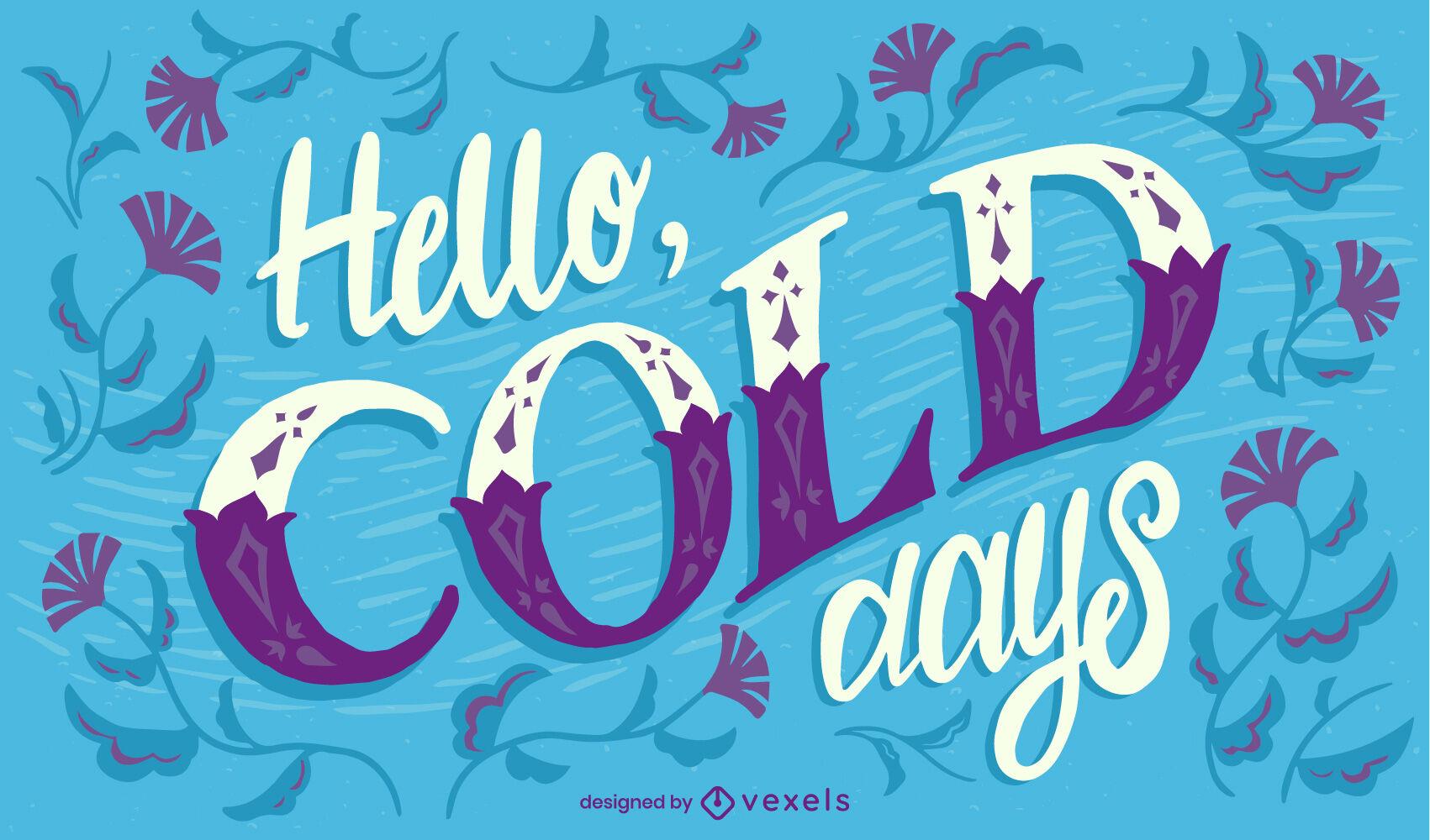Hello cold days winter lettering design