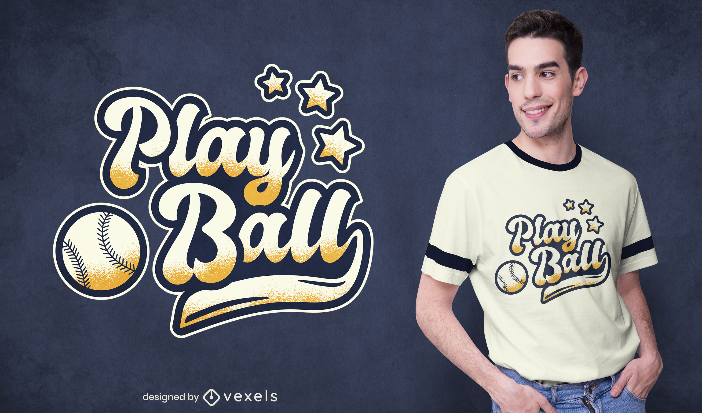 Play ball t-shirt design