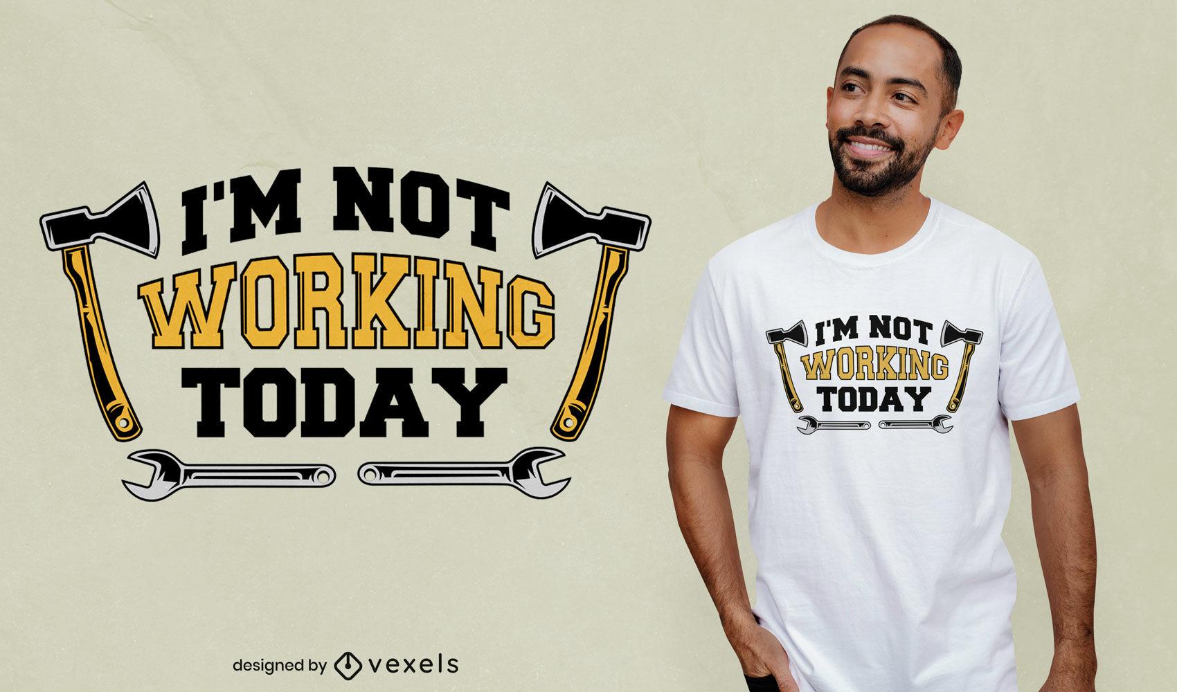 No funciona hoy dise?o de camiseta de herramientas.