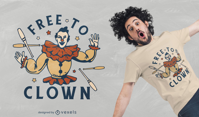 Free to clown t-shirt design