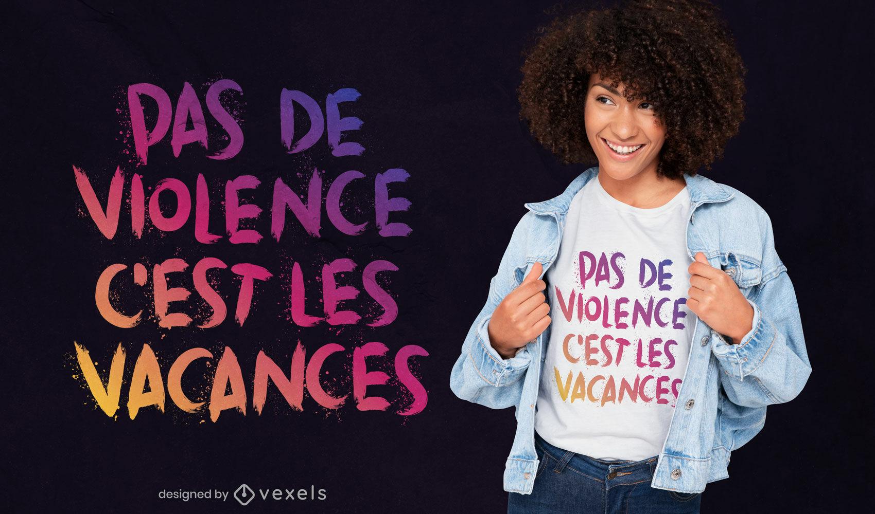 Diseño de camiseta de cita francesa sin vacaciones de violencia