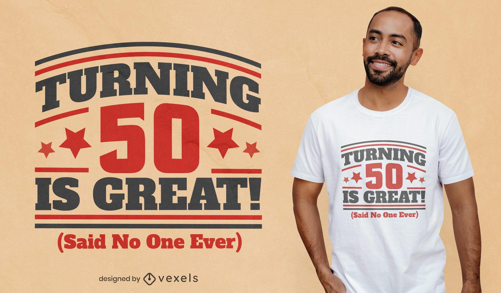 Design de t-shirt com cita??o de 50 anos de anivers?rio