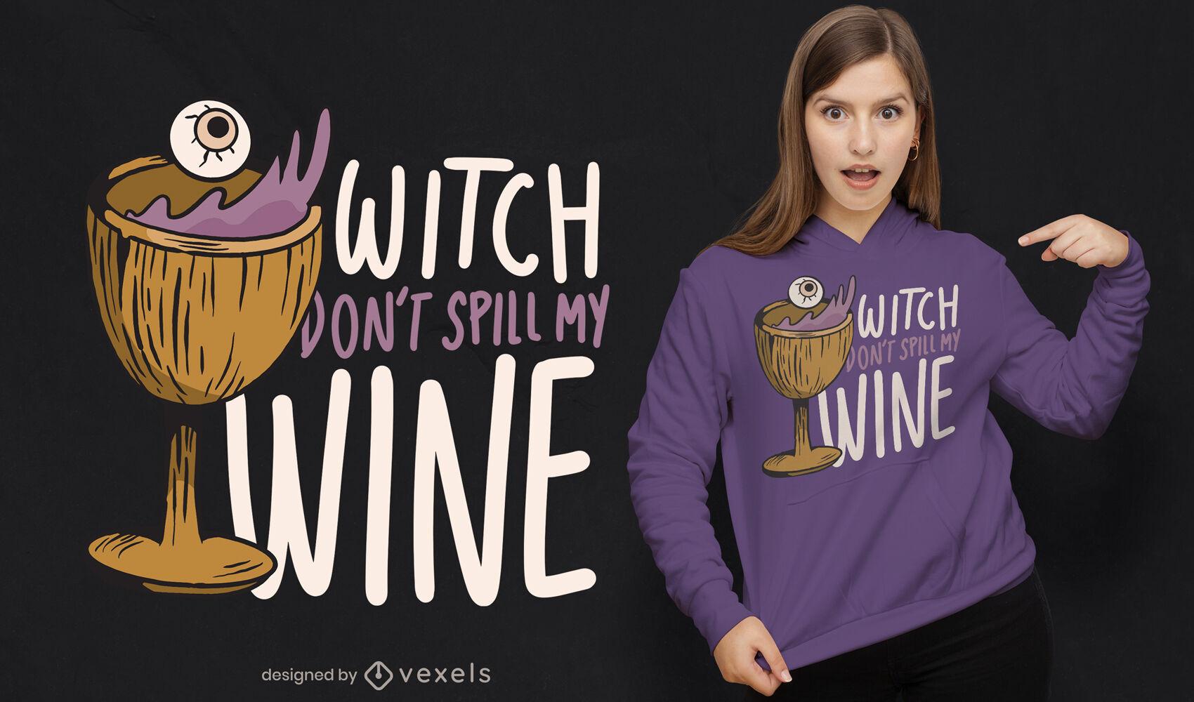 Design de camiseta com citação de bruxa e bebida de vinho