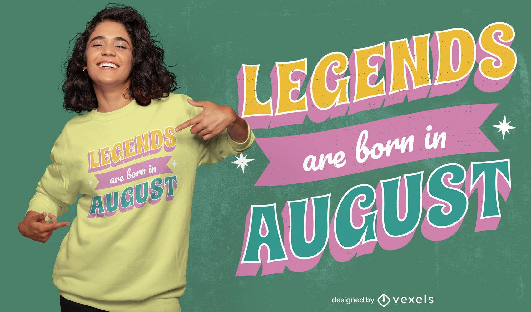 Legends born in August t-shirt design