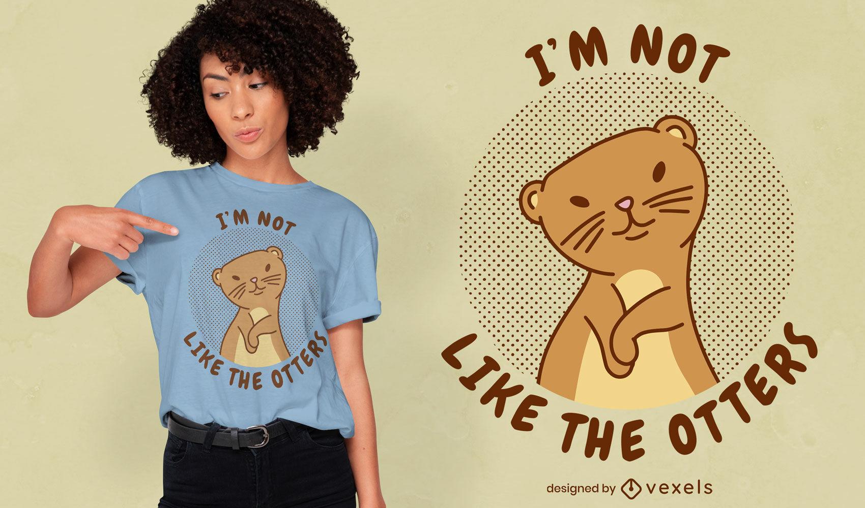 Design de t-shirt com citação de lontra fofa