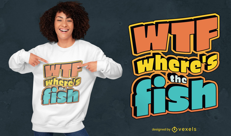 Diseño divertido de camiseta de pez WTF