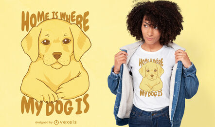 Cute dog home quote t-shirt design