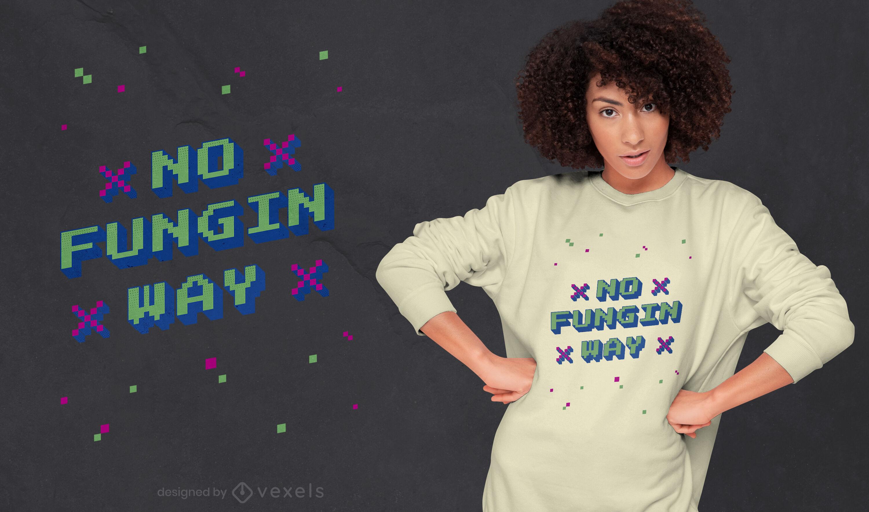 NFT lustiges Zitat Pixel Art T-Shirt Design