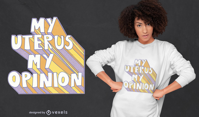 Meu útero minha opinião design de t-shirt