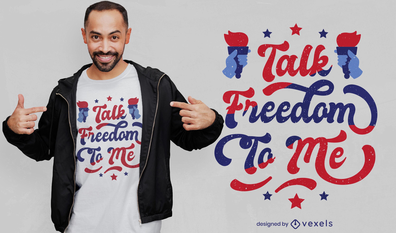 Diseño de camiseta Talk Freedom to Me