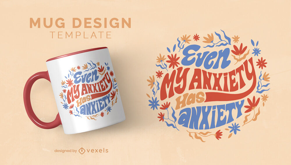 Anxiety funny quote floral mug template