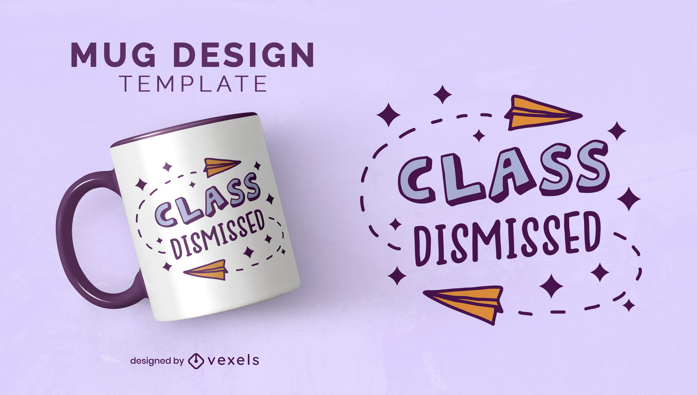 Cool class dismissed mug design