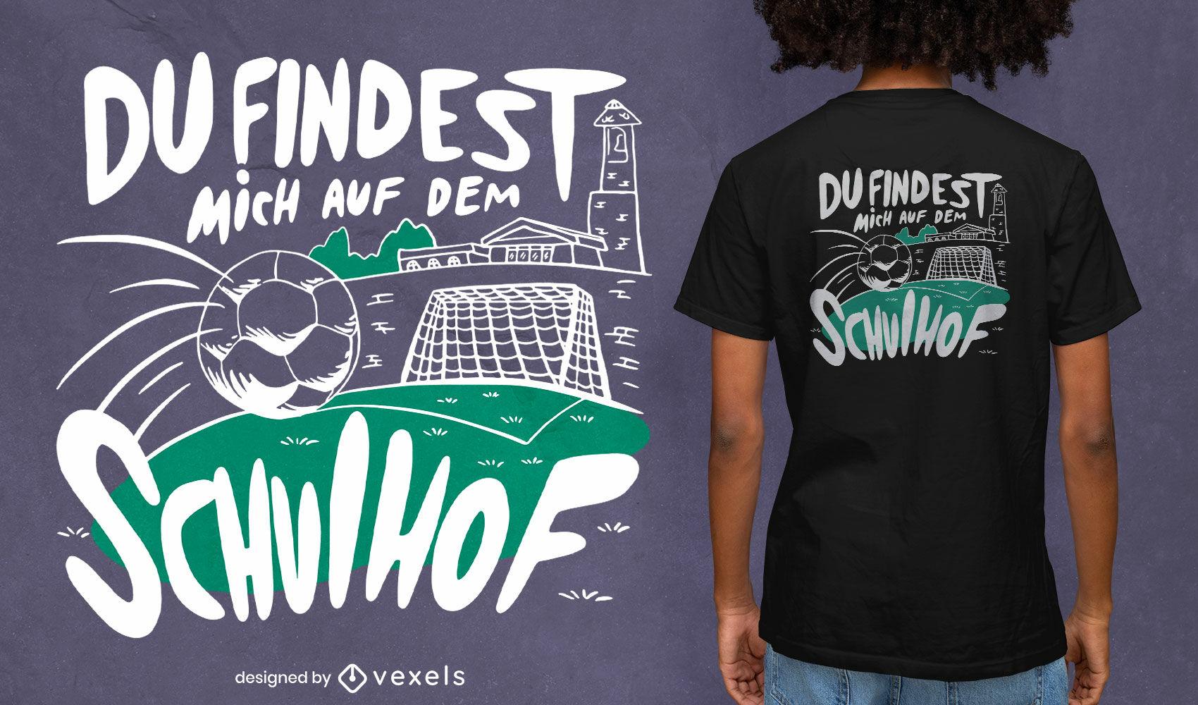 Schoolyard german quote t-shirt design