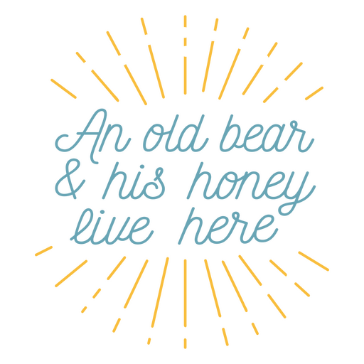 A bear and his honey cabin quote lettering