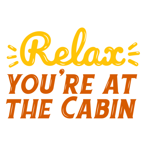 Relax cabin quote glossy