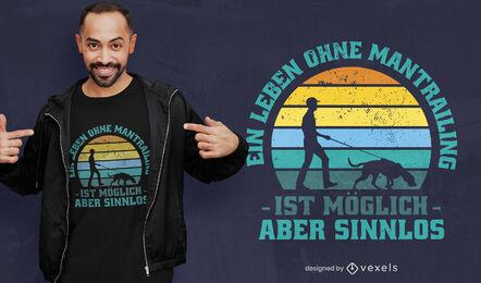 Diseño de camiseta de cita alemana mantrailing