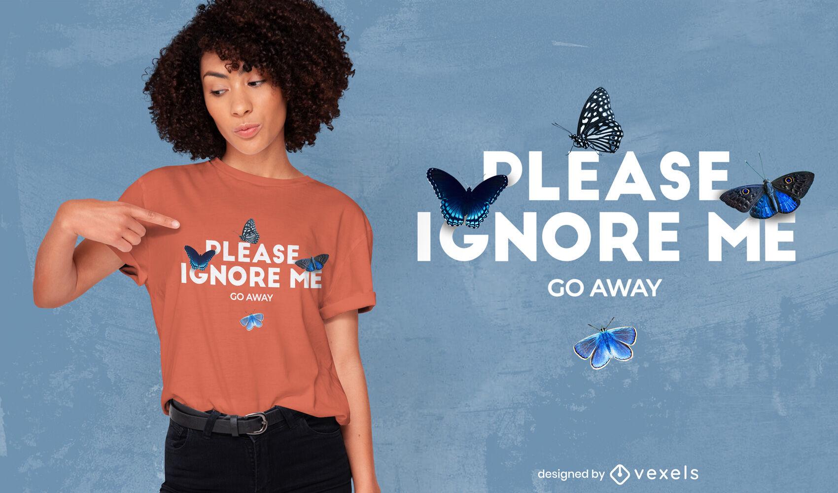 Ignórame mariposas psd diseño de camiseta