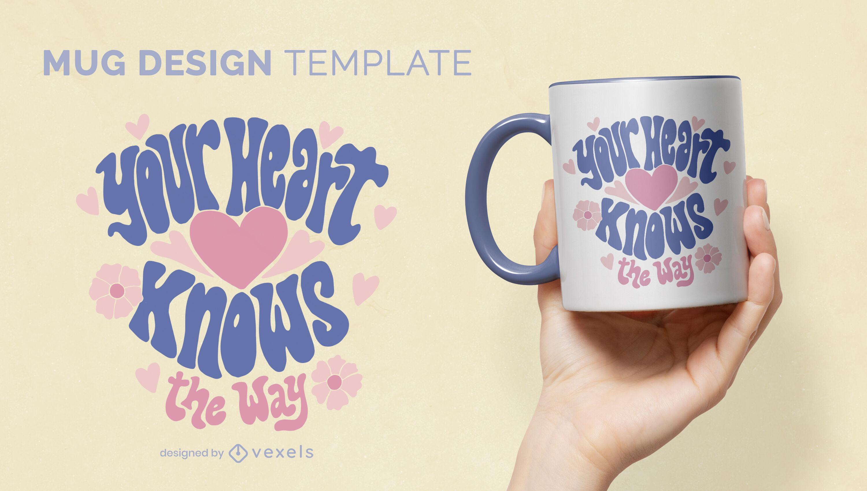 Ihr Herz kennt die Art und Weise, wie Sie die Designvorlage für eine Tasse beschriften