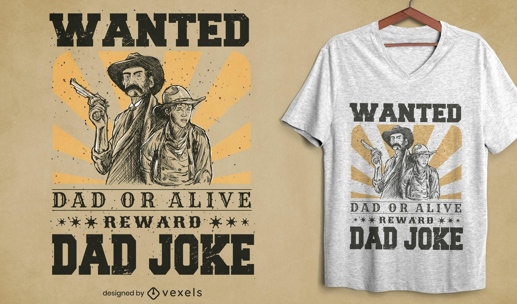 Dad joke western wanted sign t-shirt design