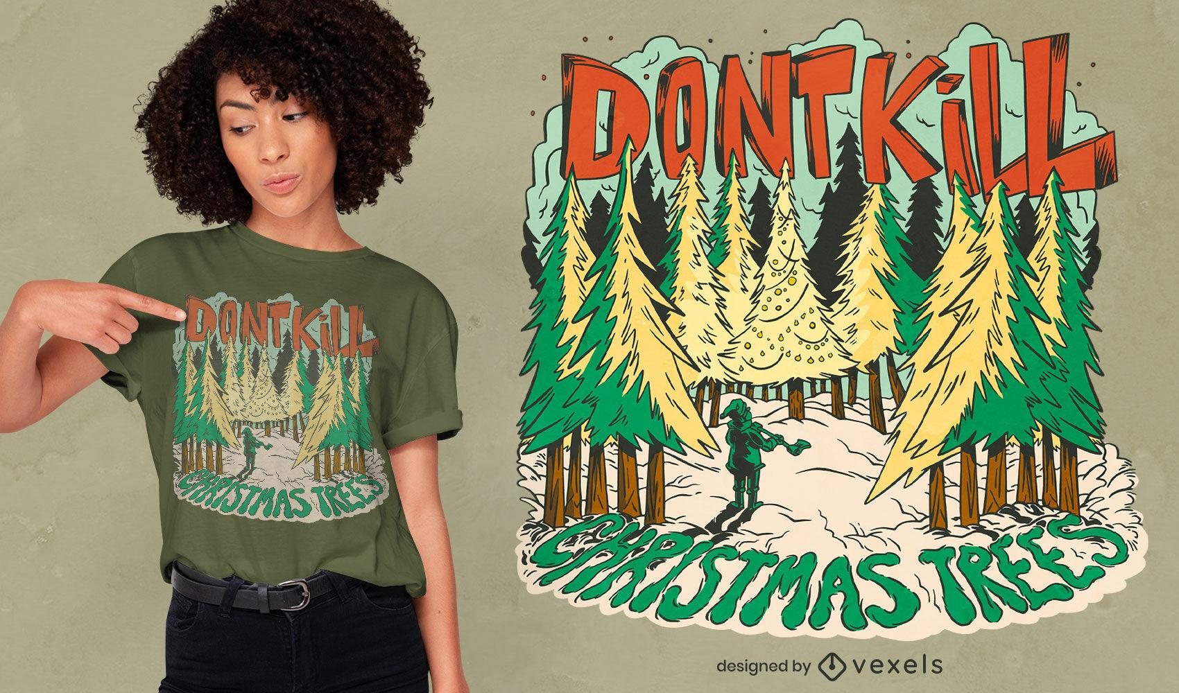 T-Shirt-Design für Weihnachtsbäume nicht töten