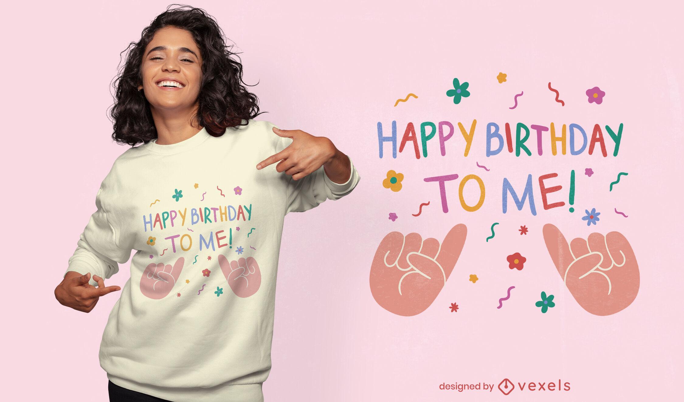 Feliz aniversário para mim design de camiseta